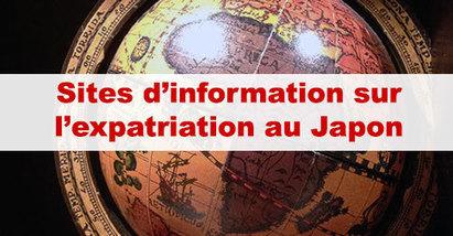 Des sites pour votre expatriation au Japon | japon | Scoop.it