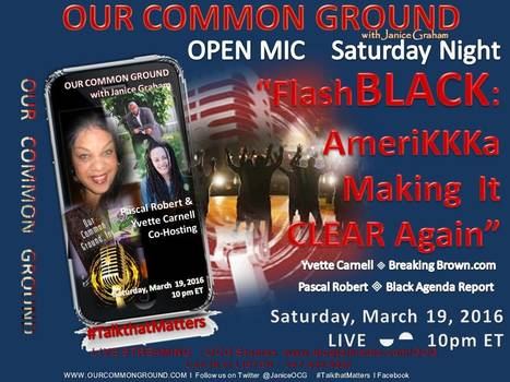 """FlashBLACK: AmeriKKKa Making It Clear Again"" :: OPEN MIC SATURDAY NIGHT on OUR COMMON GROUND  ::LIVE:: 