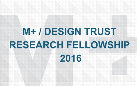 Call for applications: M+ / Design Trust Research Fellowship 2016 | Social Art Practices | Scoop.it