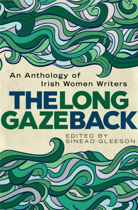 The Long Gaze: An Anthology of Irish Women Writers | The Irish Literary Times | Scoop.it