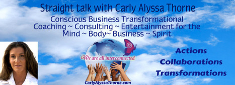 Transformations with the Butterfly Maiden | Carly Alyssa Thorne, Carly A Thorne, Conscious Business | The Butterfly Maiden Project | Scoop.it