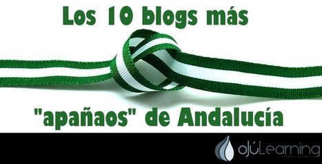 #elearningAndaluz – 10 blogs sobre educación made in #Andalucía | ojulearning.es | Educational web apps and beyond | Scoop.it