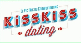 Kisskiss dating, le salon du crowdfunding sur les Docks | Economie Collaborative | Scoop.it