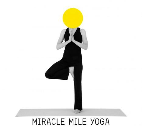 MIRACLE MILE YOGA | ForYourArt | educación fisica | Scoop.it
