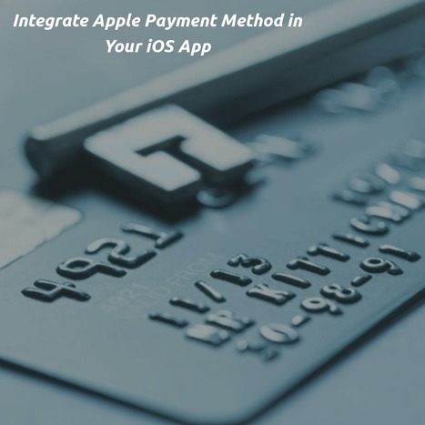 Integrate Apple Payment Method in iOS App - iOS Tutorial(part - 2)  | Mobile is all about apps | Scoop.it