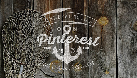 Generating Leads With Pinterest Part II | Pinterest | Scoop.it