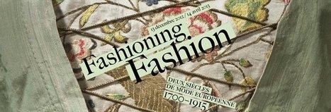 Musée des Arts décoratifs - Fashioning Fashion. Deux siècles de mode européenne, 1700-1915 - Du 13 décembre au 14 avril 2013 | Les expositions | Scoop.it