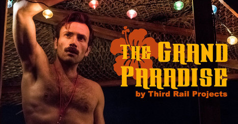 The Grand Paradise - Now Playing in NYC Theatre | LGBT Movies, Theatre & FIlm | Scoop.it