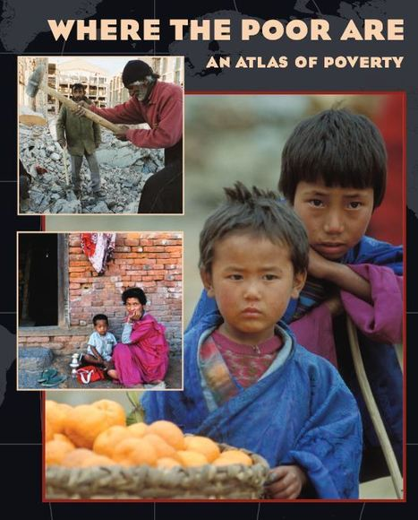 An Atlas of Poverty | AP HUMAN GEOGRAPHY DIGITAL  TEXTBOOK: MIKE BUSARELLO | Scoop.it