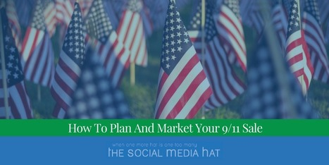 How To Plan And Market Your 9/11 Sale | The Content Marketing Hat | Scoop.it