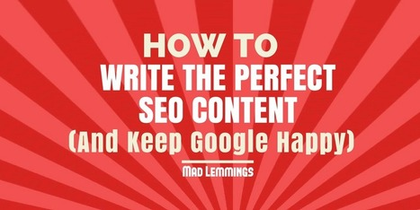 How To Write The Perfect SEO Content in 2016 | The Content Marketing Hat | Scoop.it