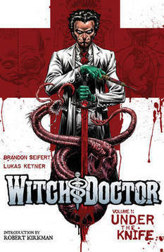 Witch Doctor: demented graphic novel about a metaphysical epidemiologist bent on stamping out incipient Cthulhuism | Stuff that Tweaks | Scoop.it