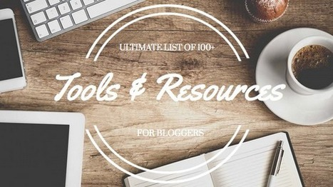 Ultimate List of 100+ Tools and Resources for Bloggers | Megan Cooper | Public Relations & Social Media Insight | Scoop.it