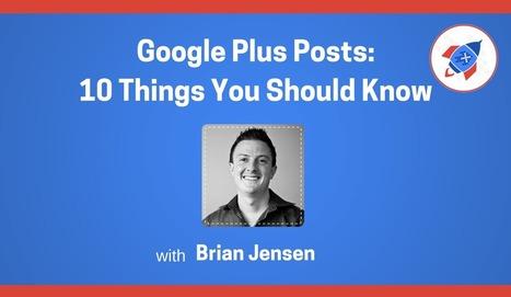 Google Plus Posts: 10 Things You Should Know | Marketing, comunicación, contenidos | Scoop.it