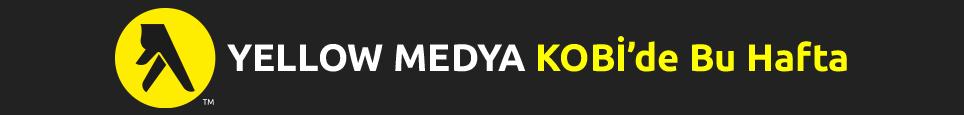 Yellow Medya KOBİ'de Bu Hafta