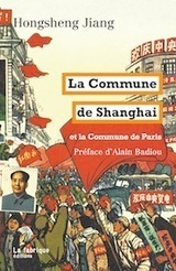 """À lire : l'introduction de """"La Commune de Shanghai"""" (Hongsheng Jiang)   Contretemps   dialectique   Scoop.it"""