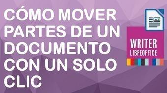 Cómo mover partes de un documento con un solo clic en Writer | Educacion, ecologia y TIC | Scoop.it