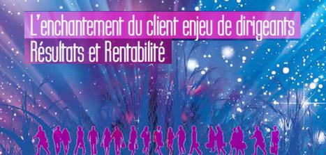 L'enchantement du client, enjeu de dirigeants : résultats et rentabilité - Institut Esprit Service - 3 décembre 2014 15h-19h - au MEDEF 55 av Bosquet 75007 Paris | Agenda of events for innovation - Paris | Scoop.it