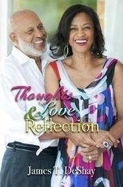 Thoughts, Love & Reflections de James T. DeShay (Couverture souple)–Lulu FR   acclevant   Scoop.it