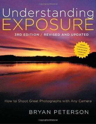 Understanding Exposure, 3rd Edition: How to Shoot Great Photographs with Any Camera | Photography Blog | Scoop.it