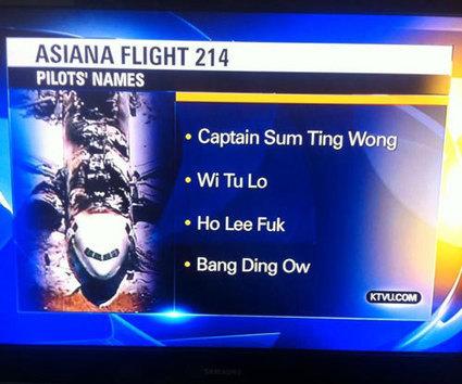 "KTVU Reports Asiana Pilots Named ""Sum Ting Wong,"" ""Ho Lee Fuk"" | it's a strange world | Scoop.it"
