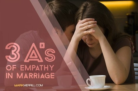 3 A's of Empathy in Marriage | Empathic Family & Parenting | Scoop.it