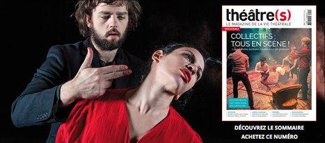 Théâtre(s), le magazine des passionnés de théâtre | Culture encore active | Scoop.it