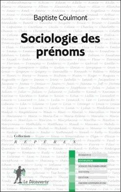 Sociologie des prénoms - Baptiste Coulmont | Nos Racines | Scoop.it