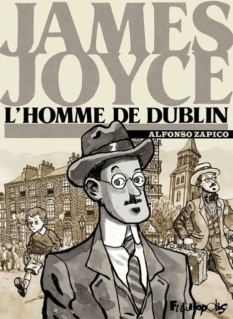Chronique : James Joyce, l'homme de Dublin (Futuropolis) | Livres & lecture | Scoop.it