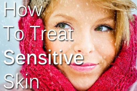 Blogs Of caring for sensitive skin My Beauty Compare | Sensitive Skin Care Tips | Scoop.it