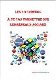 Série : Les 10 erreurs à ne pas commettre sur les médias sociaux - Le Conseiller Web | Web stratégie pour les petites entreprises | Scoop.it