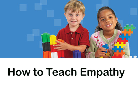 (Empathic Parenting) Earlychildhood NEWS - How to Teach Empathy | Numerate Students | Scoop.it