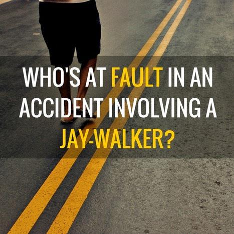 Who's at fault in an accident involving a Jay-walker? | Personal Injury Attorney News Nation | Scoop.it