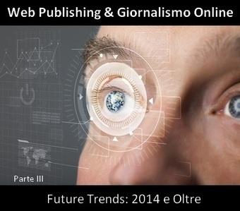 Web Publishing E Giornalismo Online: Future Trends - Parte III   Youcanprint   Scoop.it