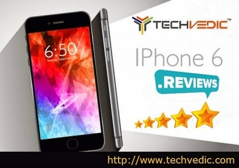 Techvedic | Tech reviews | Products: Apple iPhone 6 Review | Techvedic Reviews | Techvedic | Scoop.it