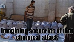 Here Are Some Crazy Scenarios Of The Chemical Attack Outside Damascus | News From Stirring Trouble Internationally | Scoop.it