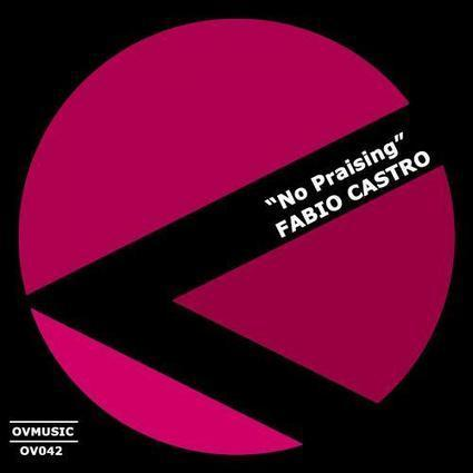 Fabio Castro - No Praising (Original Mix) [OV Music] | ☊ ☊ Harmony60 Music ☊ ☊ | Scoop.it