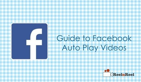 A Step-by-Step Guide to Facebook Autoplay Videos | YouTube Advertising | Scoop.it