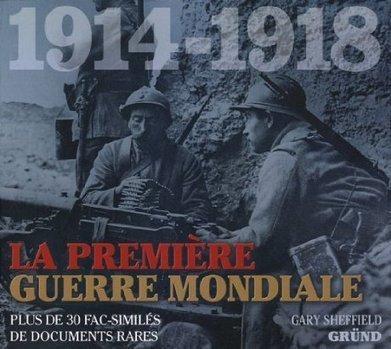 1914-1918 La première Guerre Mondiale : Plus de 30 fac-similés de documents rares - Gary D. Sheffield | Première Guerre Mondiale | Scoop.it