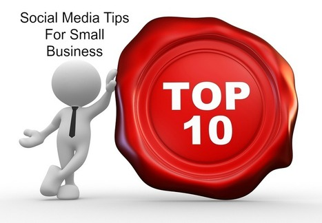 Top 10 Small Business Social Media Marketing Tips - Convert With Content | ConvertWithContent | Scoop.it