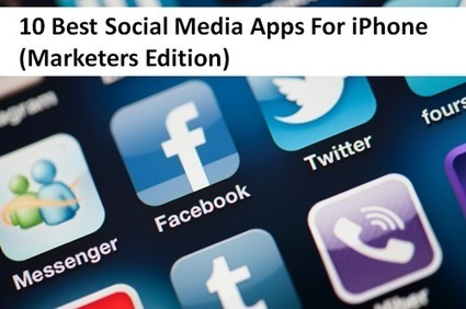 10 Best Social Media Apps For iPhone (Marketers Edition) | Social Media | Scoop.it