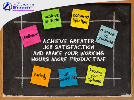 Attain greater job satisfaction through The Trivedi Effect® | Human Wellness | Scoop.it