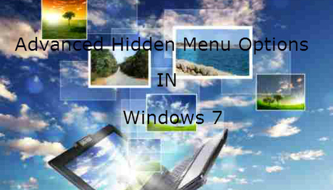 Do you Know the Advanced Hidden Menu Options in Windows 7 ? | Tech Taunt | Scoop.it