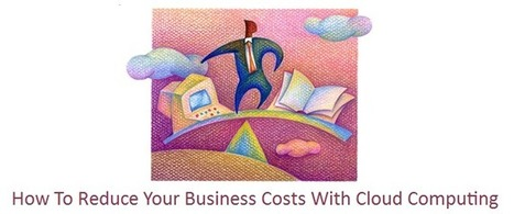 How To Reduce Your Business Costs With Cloud Computing | Data Centers Blog by ESDS | Cloud Computing Trends and News | Scoop.it