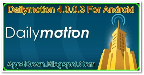 Download Dailymotion 4.0.0.3 For Android (APK) FREE - Download Your Favorite Free Apps | Free Latest Updated Software Download | Scoop.it