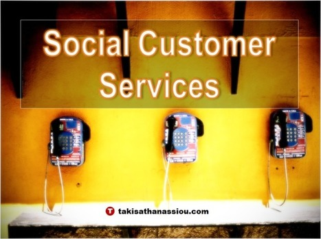 The Importance of Social Customer Services for Today's Business | Takis Athanassiou | Leadership Initiative | Scoop.it