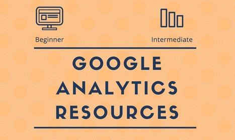 Beginner Google Analytics Resources for Getting Started | News Webmarketing, réseaux sociaux, SEO | Scoop.it