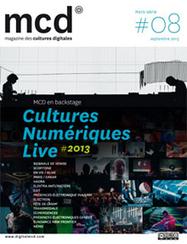 CULTURES NUMÉRIQUES LIVE 2013 - Hors-série Feedback Festivals - Magazine MCD