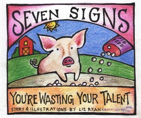 Seven Signs You're Wasting Your Talent | Personal Best | Scoop.it