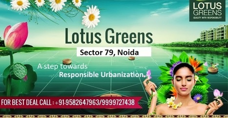 Lotus Green in Sector 79 Greater Noida | Lotus Arena New project Sec 79 in Noida | Scoop.it
